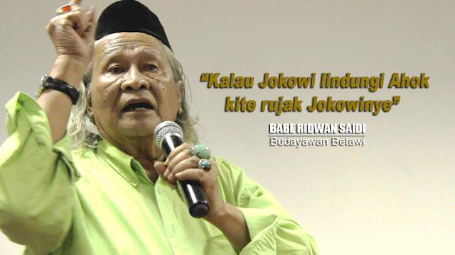 [VIDEO] Ridwan Saidi : Kalau Jokowi Masih Lindungii Ahok, Kita RUJAK Jokowinya !!