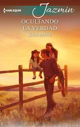 Ilsa Mayr - Ocultando la Verdad