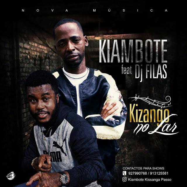 Kiambote Feat. Dj Filas - kizango No Lar (Afro Pop)