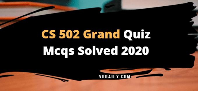 CS502 grand quiz Mcqs solved 2020