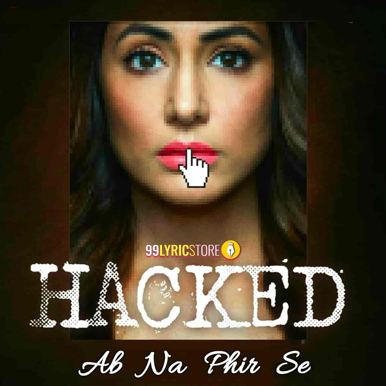 Ab Na Phir Se Song Images From Movie Hacked