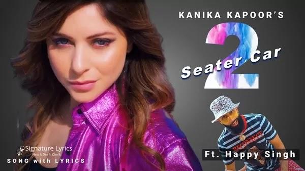 2 Seater Car Lyrics - Kanika Kapoor Ft. Happy Singh