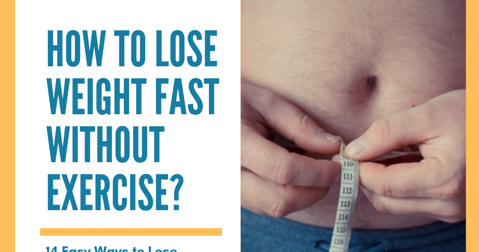 How To Lose Weight Fast Without Exercise 14 Proven Ways Pocket News Alert
