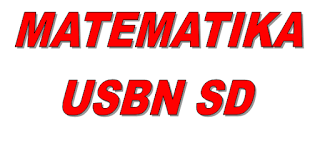 Soal USBN Matematika SD + Kunci Jawaban Dan Pembahasan Lengkap Terbaru 2020