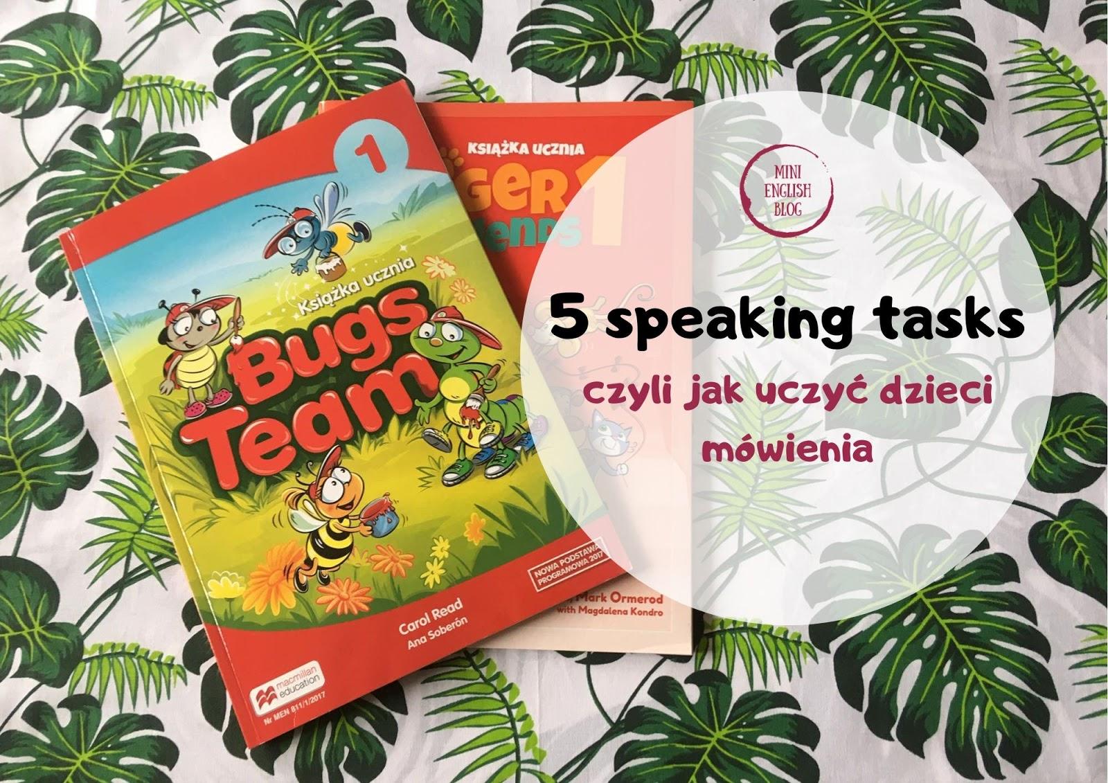 5 speaking tasks, czyli jak uczyć dzieci mówienia z kursami Bugs Team 1 oraz Tiger&Friends 1