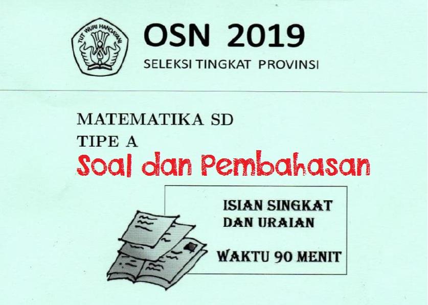 Soal Dan Pembahasan Osn Sd Tingkat Provinsi Tahun 2019 Bidang Matematika Defantri Com