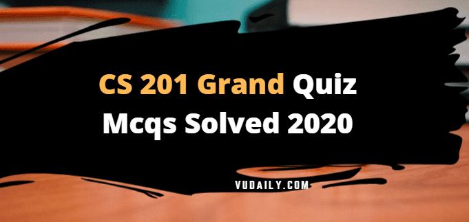 CS201 grand quiz Mcqs solved 2020