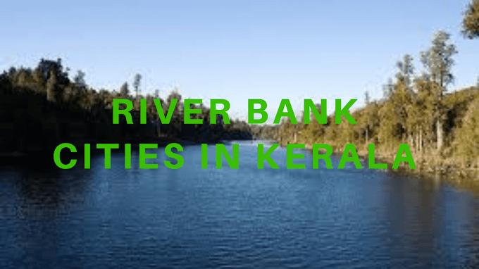 River Bank Cities In Kerala