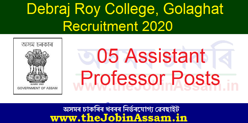 Debraj Roy College, Golaghat Recruitment 2020
