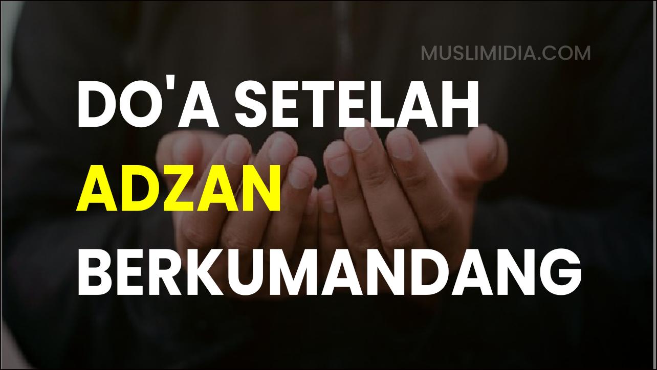 Doa Setelah Adzan.