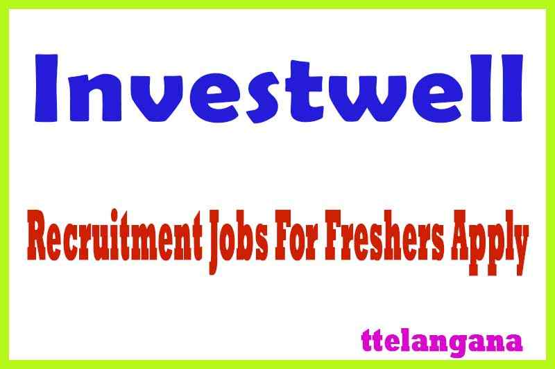 Investwell Recruitment Jobs For Freshers Apply