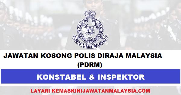 Permohonan Jawatan Kosong Polis Diraja Malaysia (PDRM) Lelaki/Wanita - Mohon Sebelum 30 April 2021