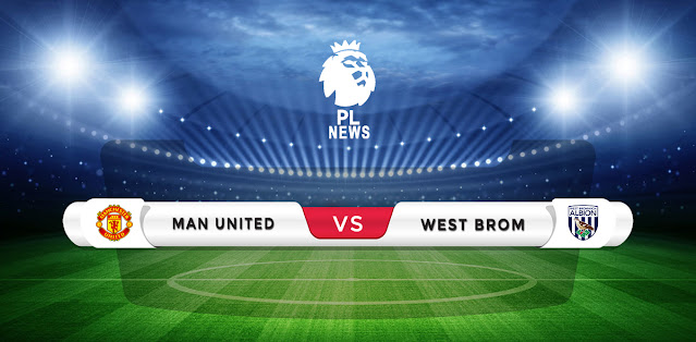 Manchester United vs West Brom Prediction & Match Preview
