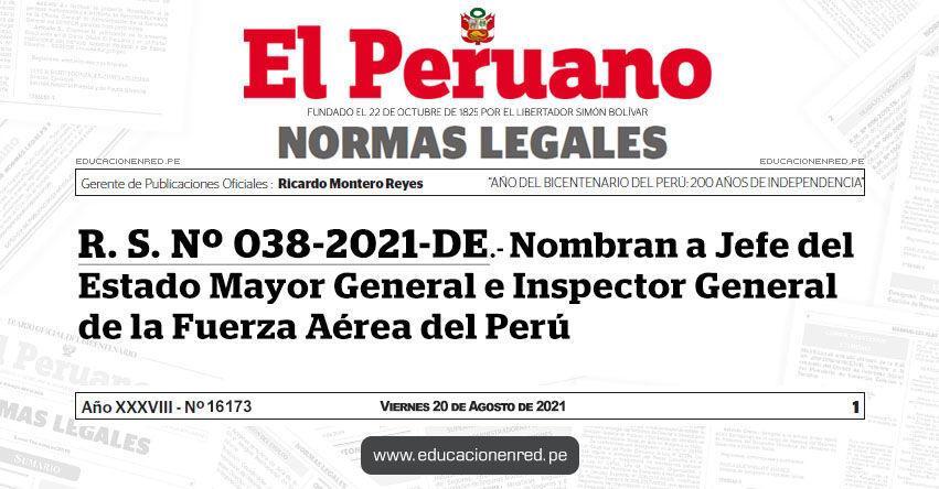 R. S. Nº 038-2021-DE.- Nombran a Jefe del Estado Mayor General e Inspector General de la Fuerza Aérea del Perú - FAP