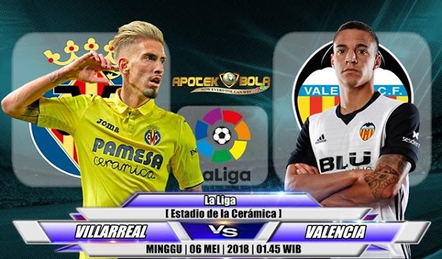 Prediksi Villarreal vs Valencia 6 Mei 2018