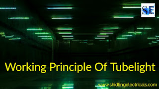Working Principle Of Tubelight, Materials Used, Advantages, Disadvantages
