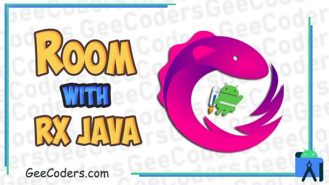 شرح استخدام Rxjava مع Room في Android Studio