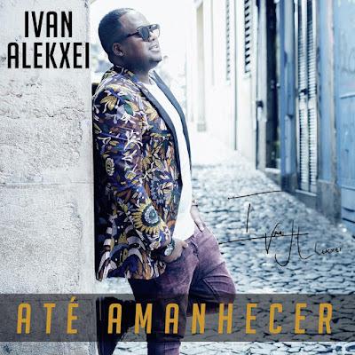 Ivan Alekxei – Até Amanhecer (EP) Download Mp3