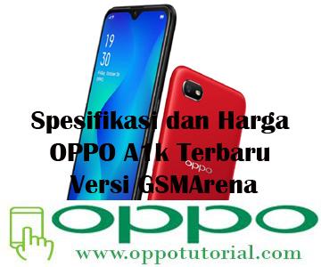 Spesifikasi dan Harga OPPO A1k Terbaru Versi GSMArena