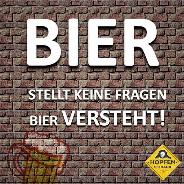 Slogan - Bier stellt keine Fragen, Bier versteht! Lach!
