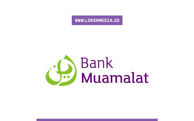 Lowongan Kerja Bank Muamalat Semarang November 2020 Lokernesia Id