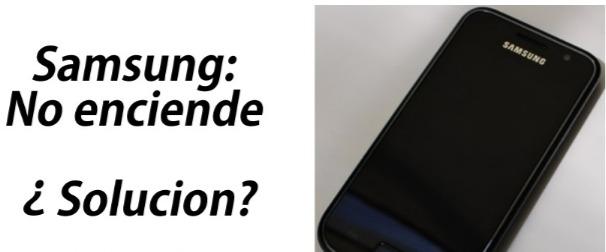 mi celular no prende samsung