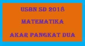 #Soal Latihan USBN Matematika SD 2018 : Akar Pangkat Dua (Akar Kuadrat)