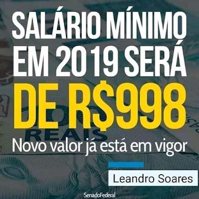 Salário mínimo em 2019 será de R$ 998,00 Novo valor já está em vigor