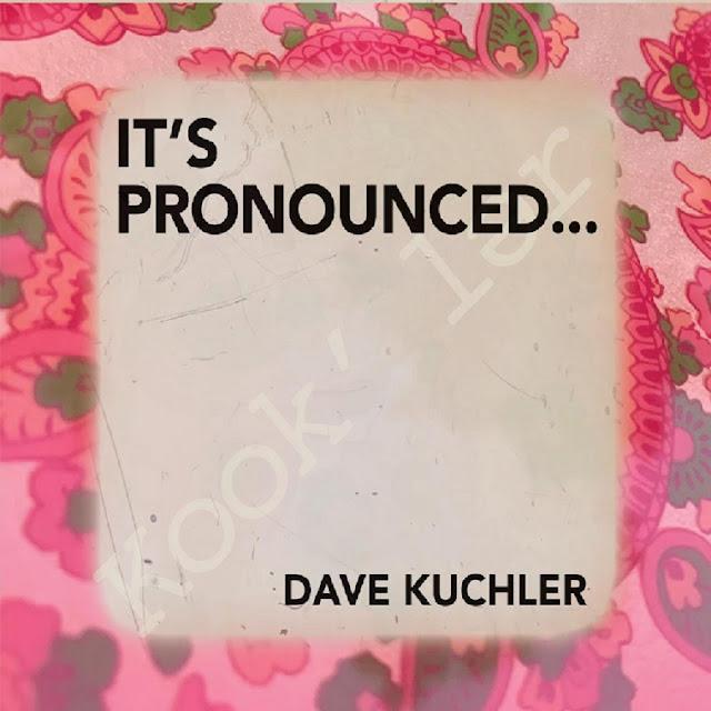 Crítica: Dave Kuchler - it's pronounced...