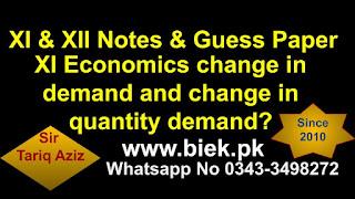 XI Economics change in demand and change in quantity demand www.biek.pk