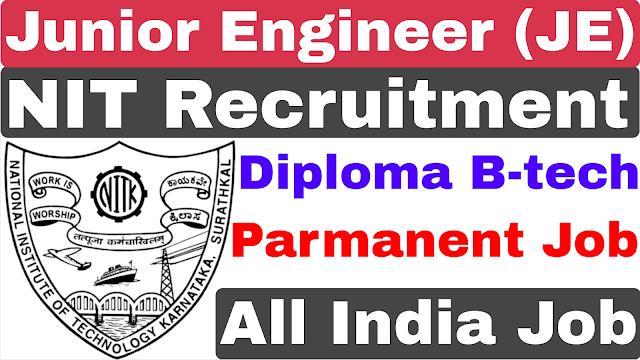 Junior Engineer (JE) NIT Recruitment 2021 | Diploma B-tech | Junior Engineer Vacancy