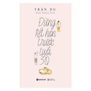Đừng Kết Hôn Trước Tuổi 30 (Tái Bản) ebook PDF EPUB AWZ3 PRC MOBI