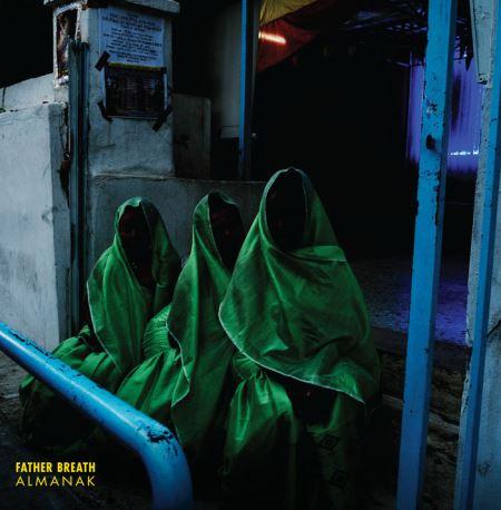 "FATHER BREATH: Κυκλοφορεί σε βινύλιο το άλμπουμ ""Almanak"""