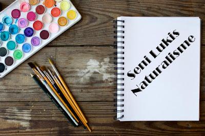 Pengertian dan Ciri Ciri Seni Lukis Naturalisme Pengertian dan Ciri Ciri Seni Lukis Naturalisme