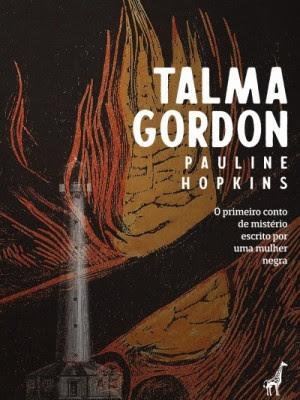 Black Box lida: Talma Gordon, de Pauline Elizabeth Hopkins