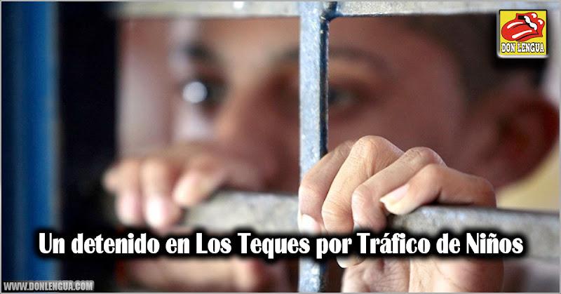 Un detenido en Los Teques por Tráfico de Niños