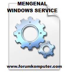 Mengenal Windows Services, Pengertian Serta kegunaannya
