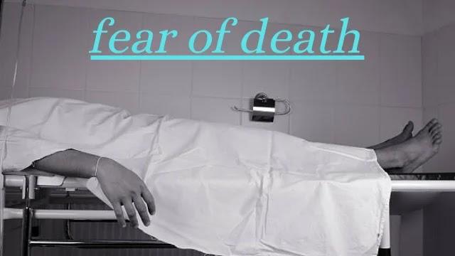 fear of death | मृत्यु के भय से छुटकारा पाने का एकमात्र उपाय