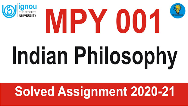 MPY 001; IGNOU MPY Assignment; MPY 001 Indian Philosophy; MPY 001 Indian Philosophy Solved Assignment 2020-21