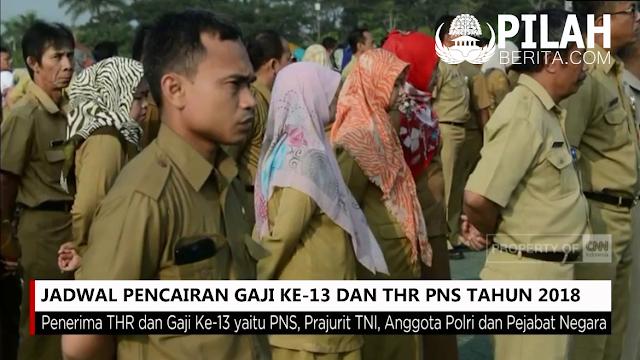 JADWAL PENCAIRAN GAJI KE-13 DAN THR PNS TAHUN 2018