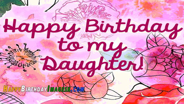 happy birthday images to daughter,