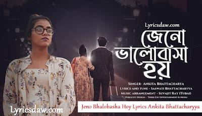 Jeno Bhalobasha Hoy Lyrics Ankita Bhattacharyya