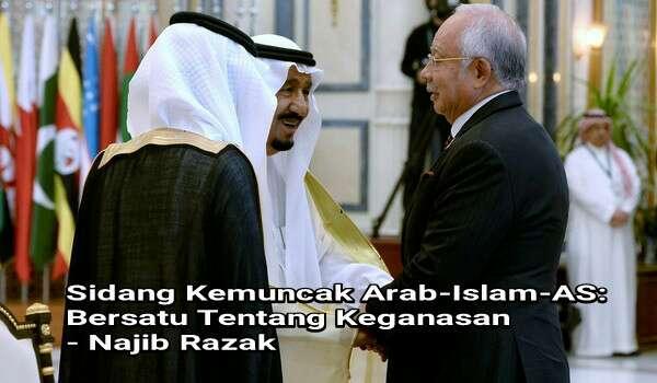Sidang Kemuncak Arab-Islam-AS: Bersatu Tentang Keganasan - Najib Razak