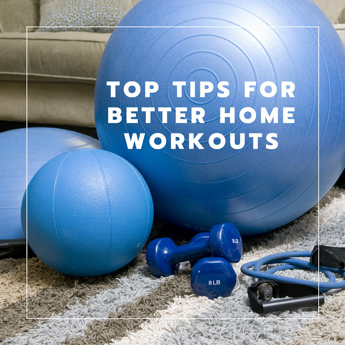 Top Tips For Better Home Workouts
