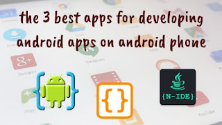 The three best apps for developing android apps on android phone are AIDE, Java N-IDE and JStudio app.