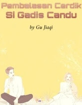 Novel Pembalasan Cerdik Si Gadis Candu Full Episode