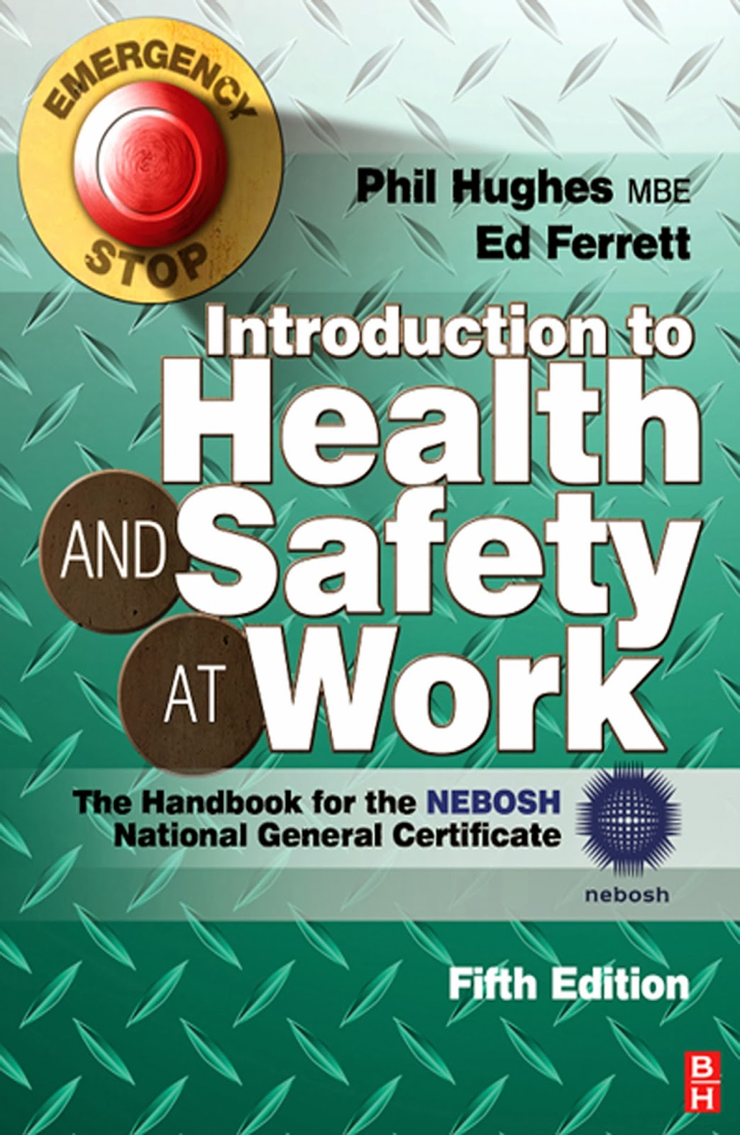 NEBOSH Handbook: Introduction to Health & Safety at Work by Phil Hughes