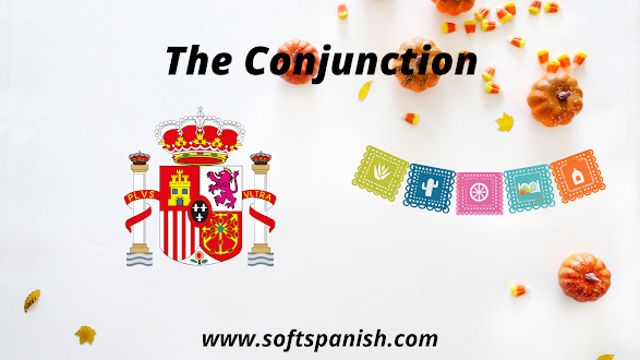 The Conjunction, Conjunction in Spanish, learn Spanish