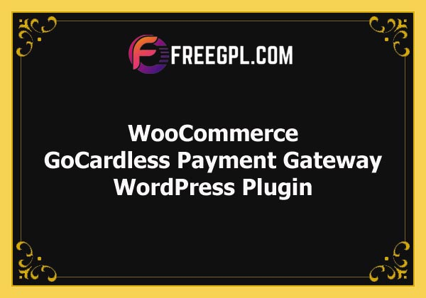WooCommerce GoCardless Payment Gateway Free Download