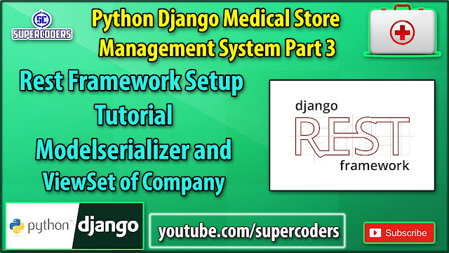 Python Django Medical Store Management System Part 3 | Rest Setup | Serializer and Viewset of Company